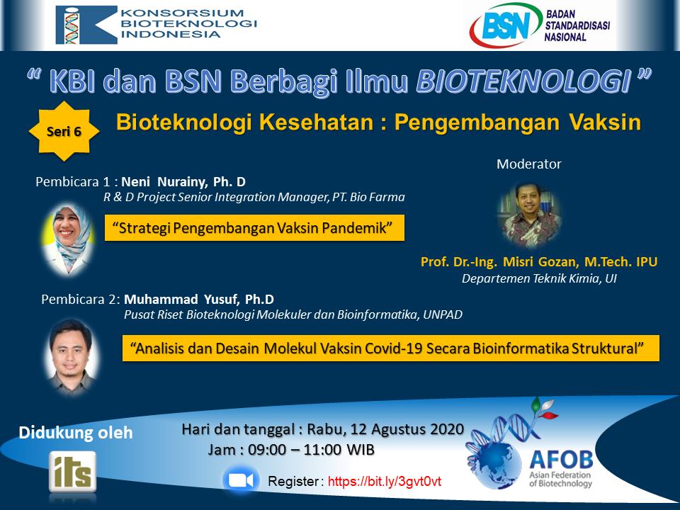 """Webinar KBI dan BSN Berbagi Ilmu Bioteknologi seri Keenam """"Bioteknologi Kesehatan : Pengembangan Vaksin"""""""